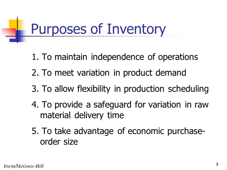 Purposes of Inventory 1. To maintain independence of operations