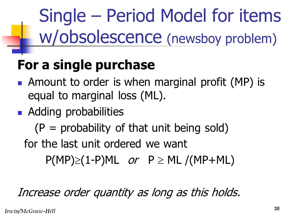 Single – Period Model for items w/obsolescence (newsboy problem)