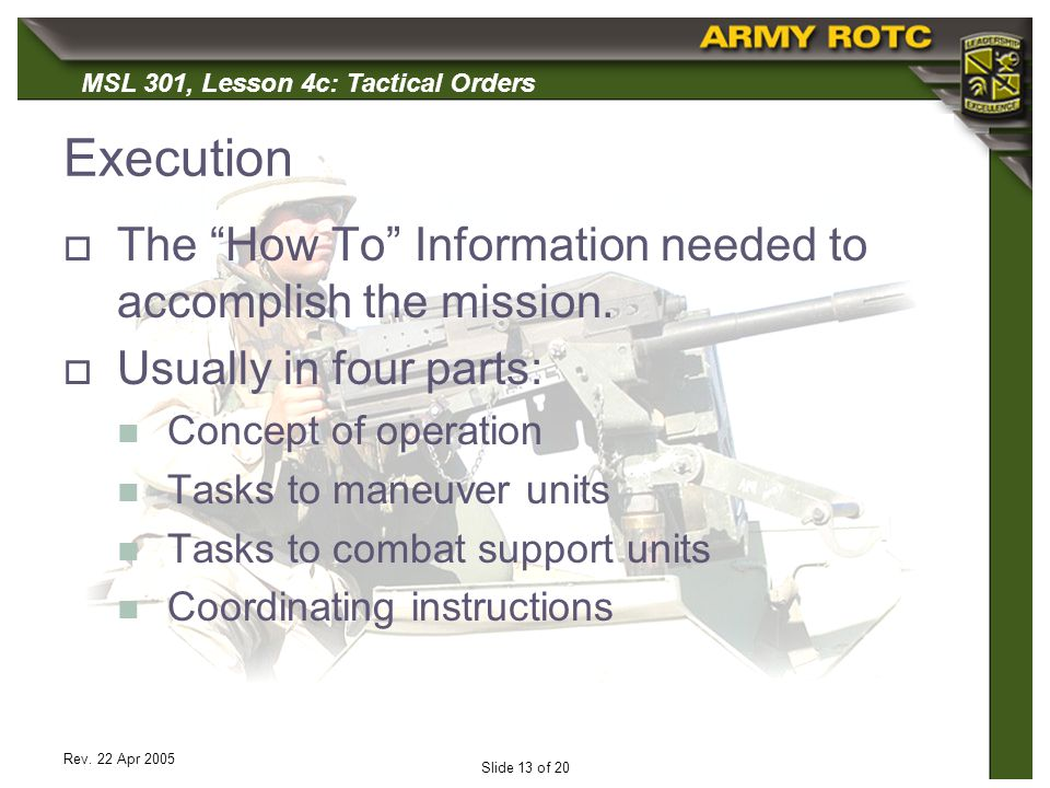 Execution The How To Information needed to accomplish the mission.