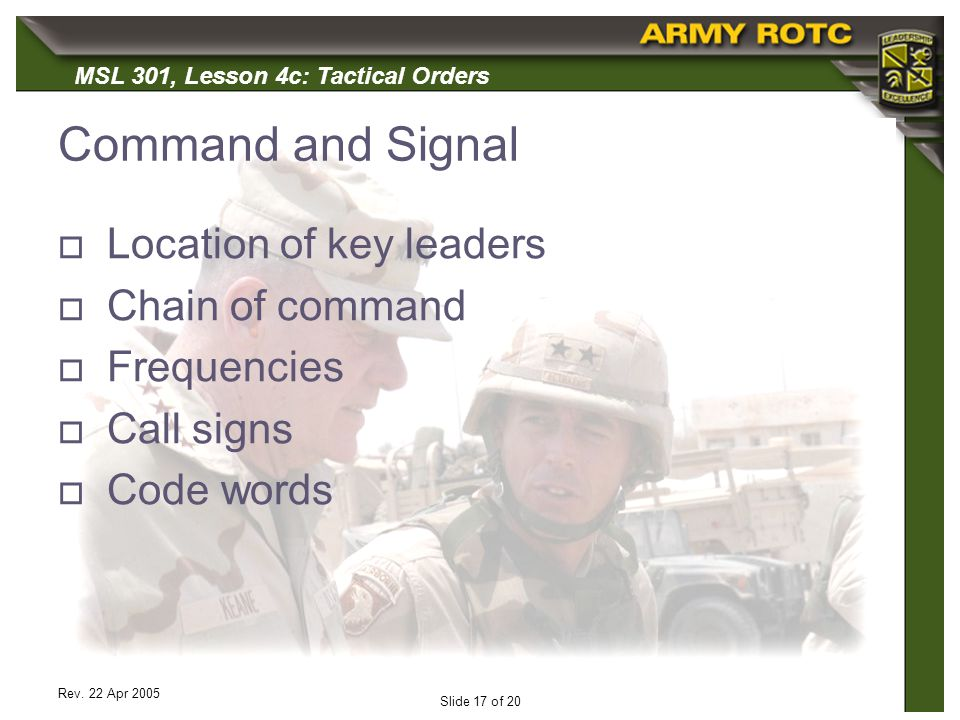 Command and Signal Location of key leaders Chain of command