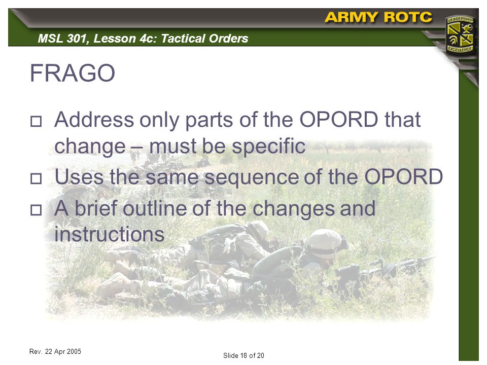 FRAGO Address only parts of the OPORD that change – must be specific