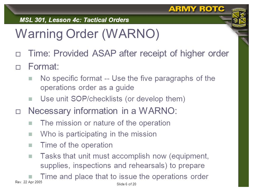 Warning Order (WARNO) Time: Provided ASAP after receipt of higher order. Format: