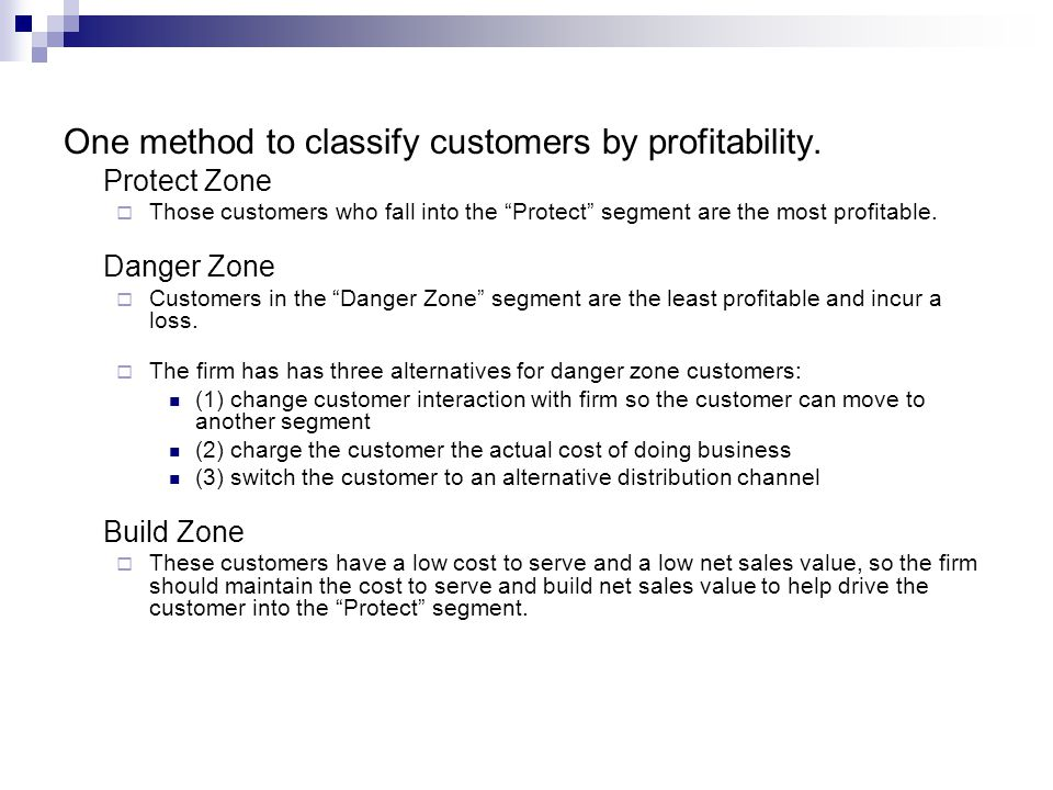 One method to classify customers by profitability.