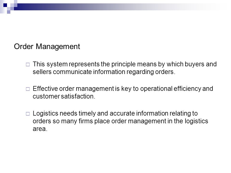 Order Management This system represents the principle means by which buyers and sellers communicate information regarding orders.