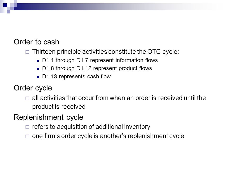Order to cash Order cycle Replenishment cycle