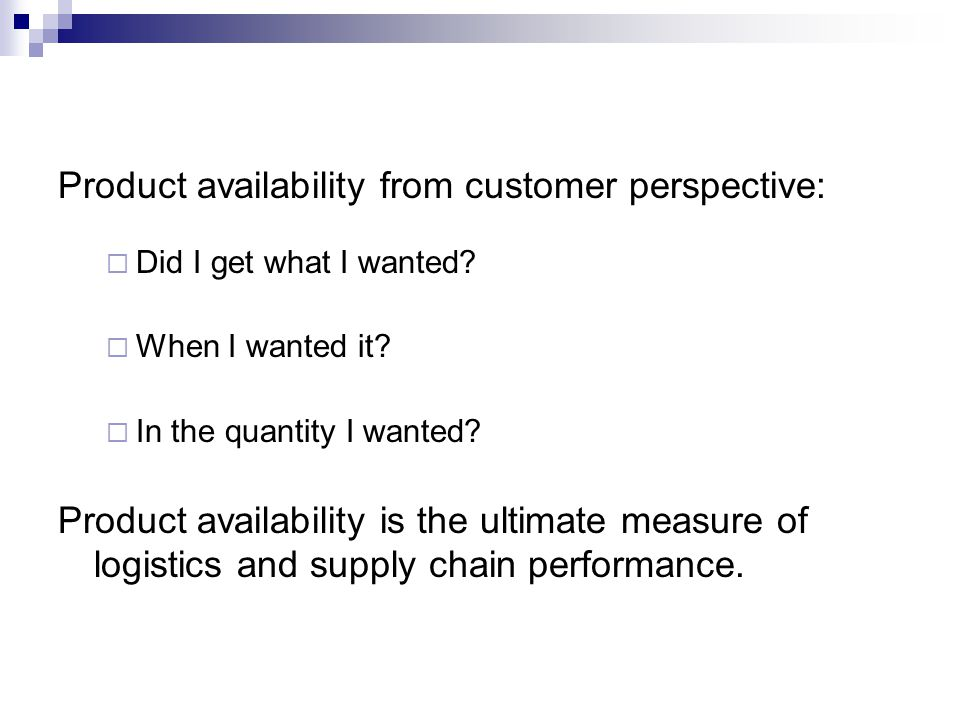 Product availability from customer perspective: