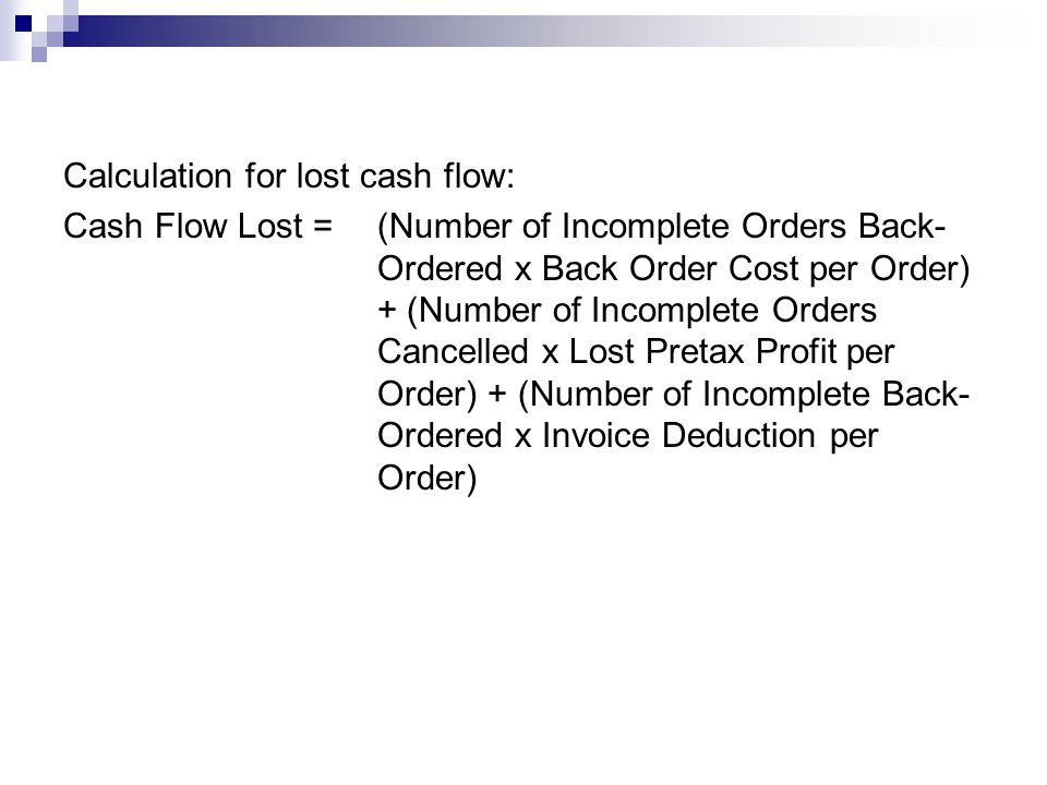 Calculation for lost cash flow: