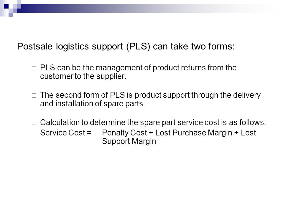 Postsale logistics support (PLS) can take two forms: