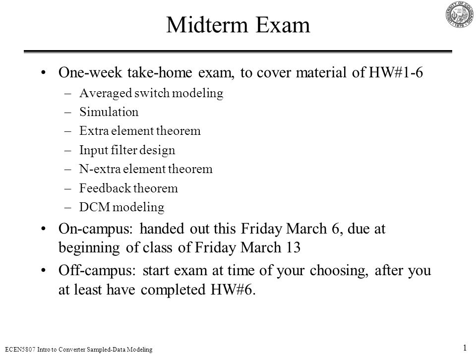 Midterm Exam One-week take-home exam, to cover material of HW#1-6
