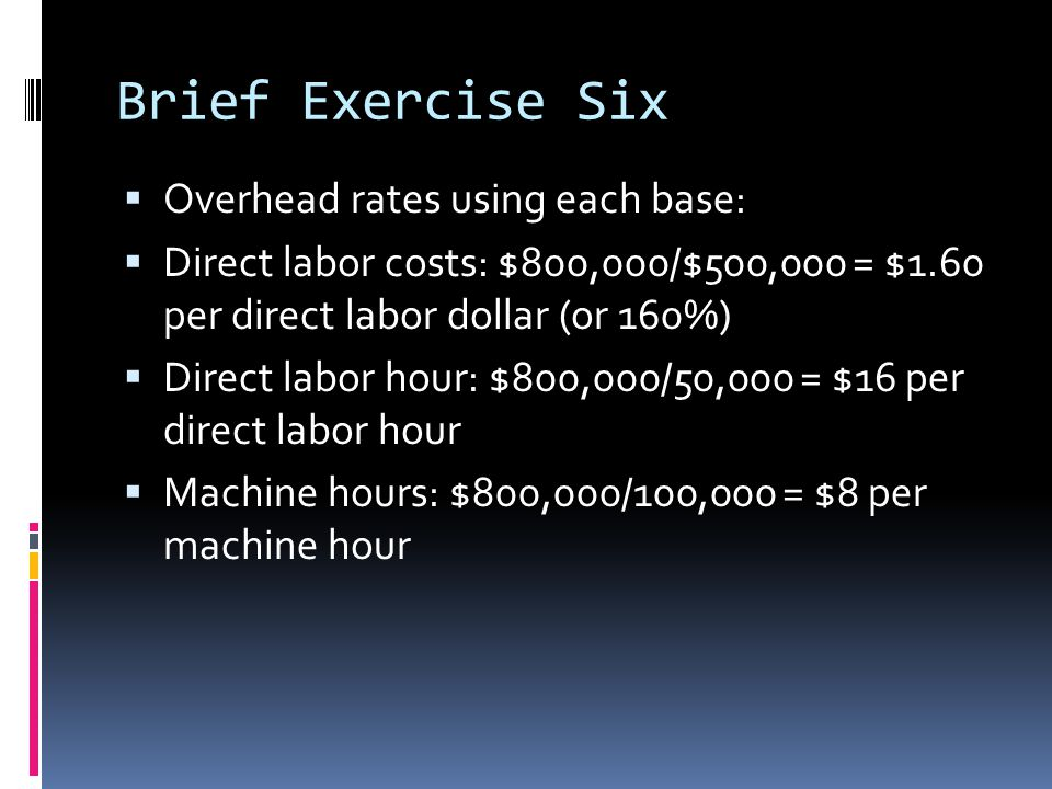 Brief Exercise Six Overhead rates using each base:
