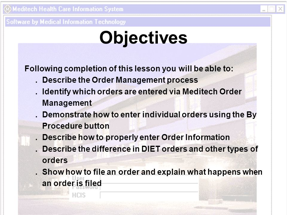Objectives Following completion of this lesson you will be able to: