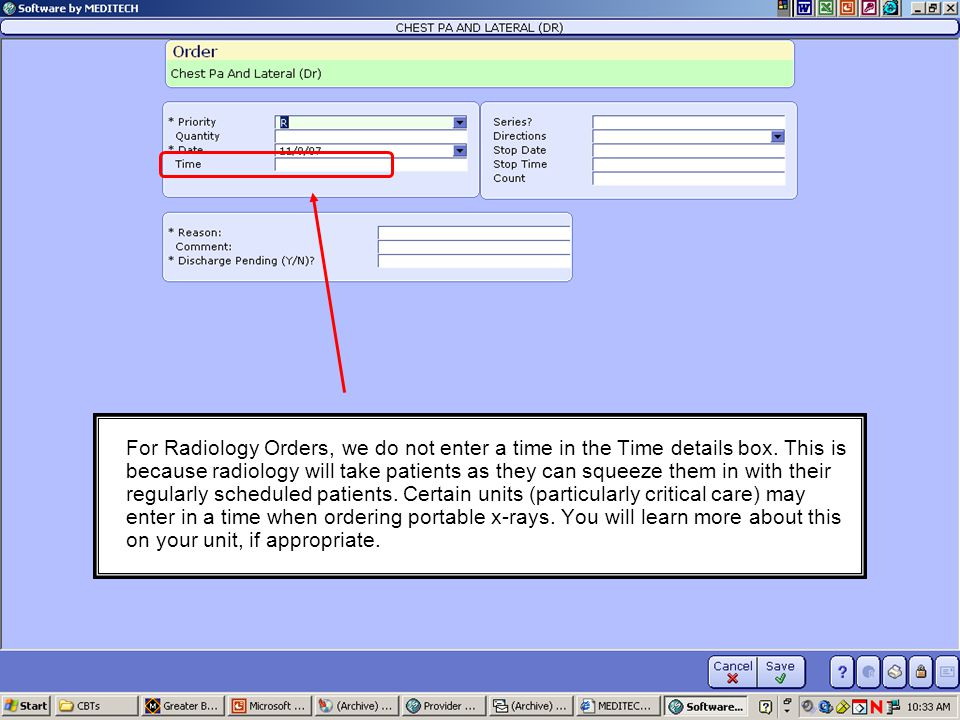 For Radiology Orders, we do not enter a time in the Time details box