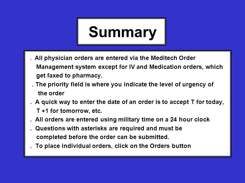 Summary Management system except for IV and Medication orders, which