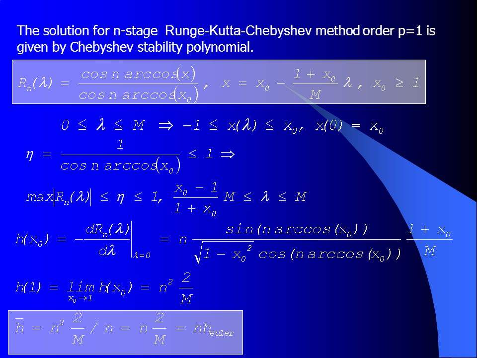 The solution for n-stage Runge-Kutta-Chebyshev method order p=1 is given by Chebyshev stability polynomial.