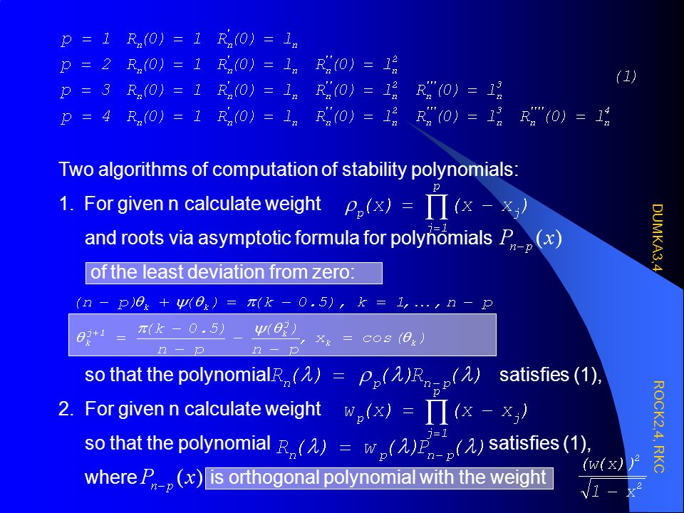 Two algorithms of computation of stability polynomials: