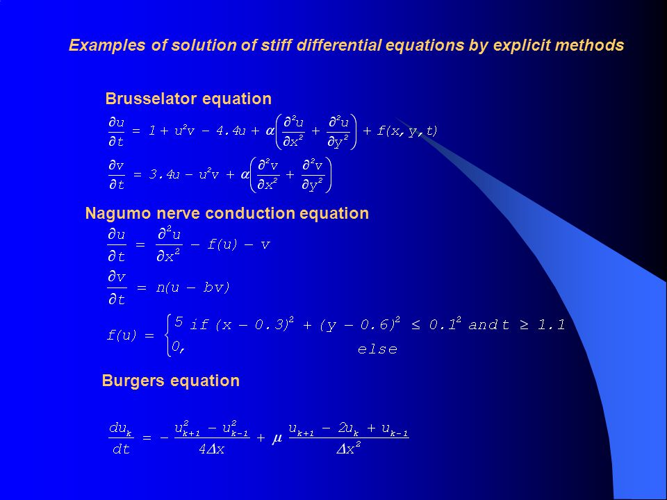 Examples of solution of stiff differential equations by explicit methods