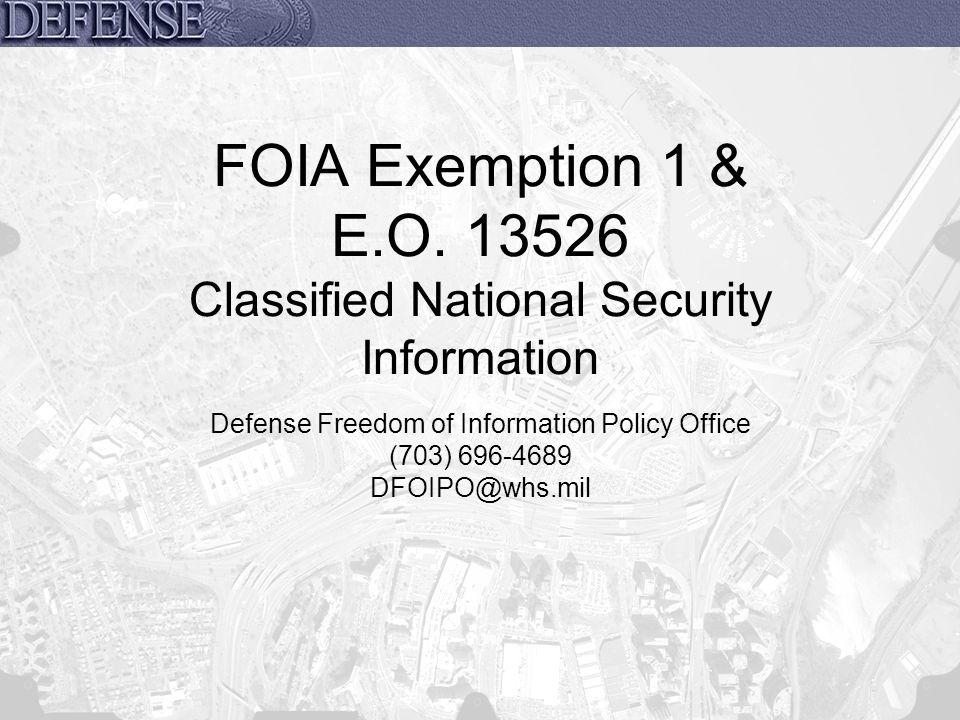 FOIA Exemption 1 & E.O. 13526 Classified National Security Information