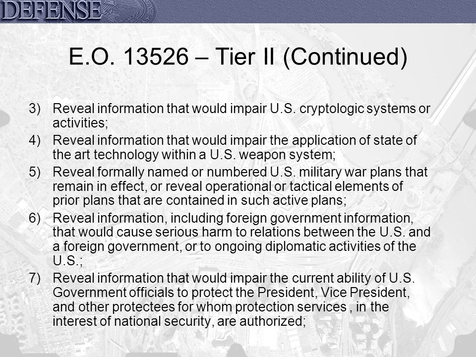 E.O. 13526 – Tier II (Continued)
