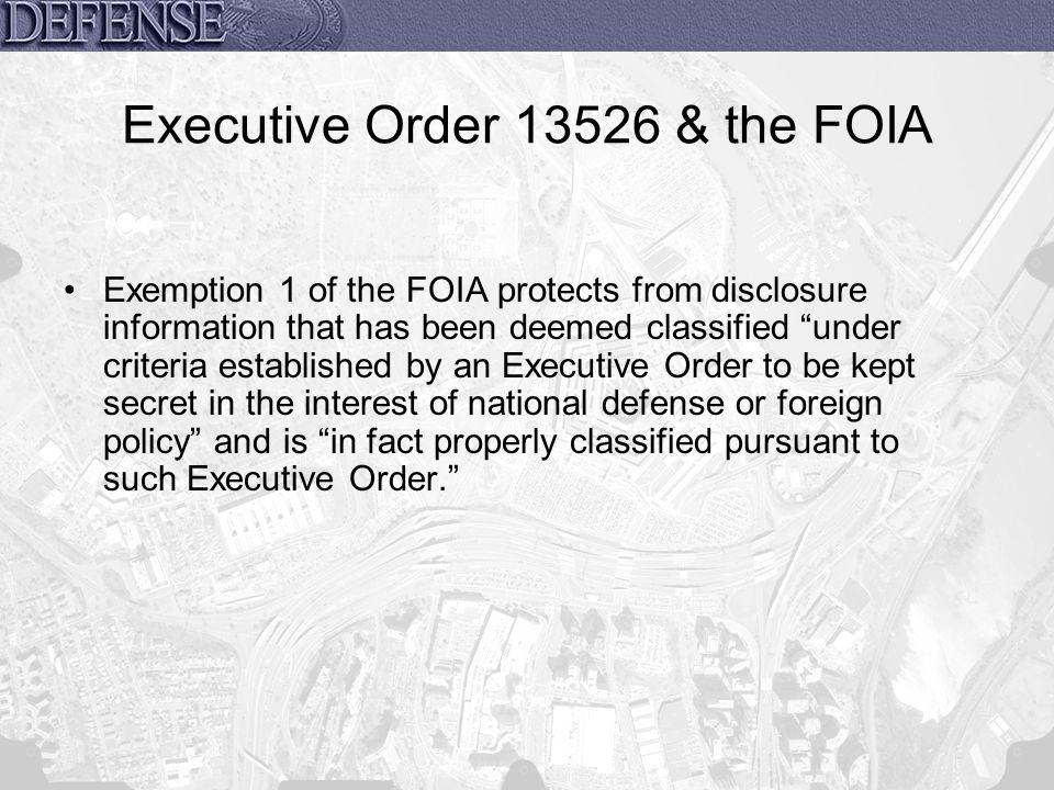 Executive Order 13526 & the FOIA