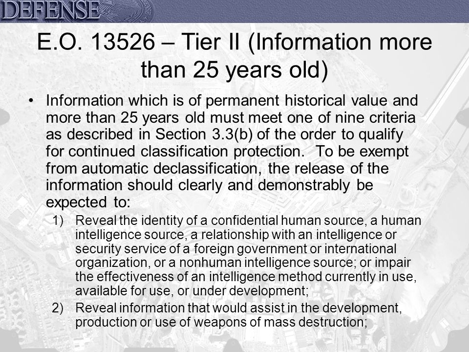 E.O. 13526 – Tier II (Information more than 25 years old)