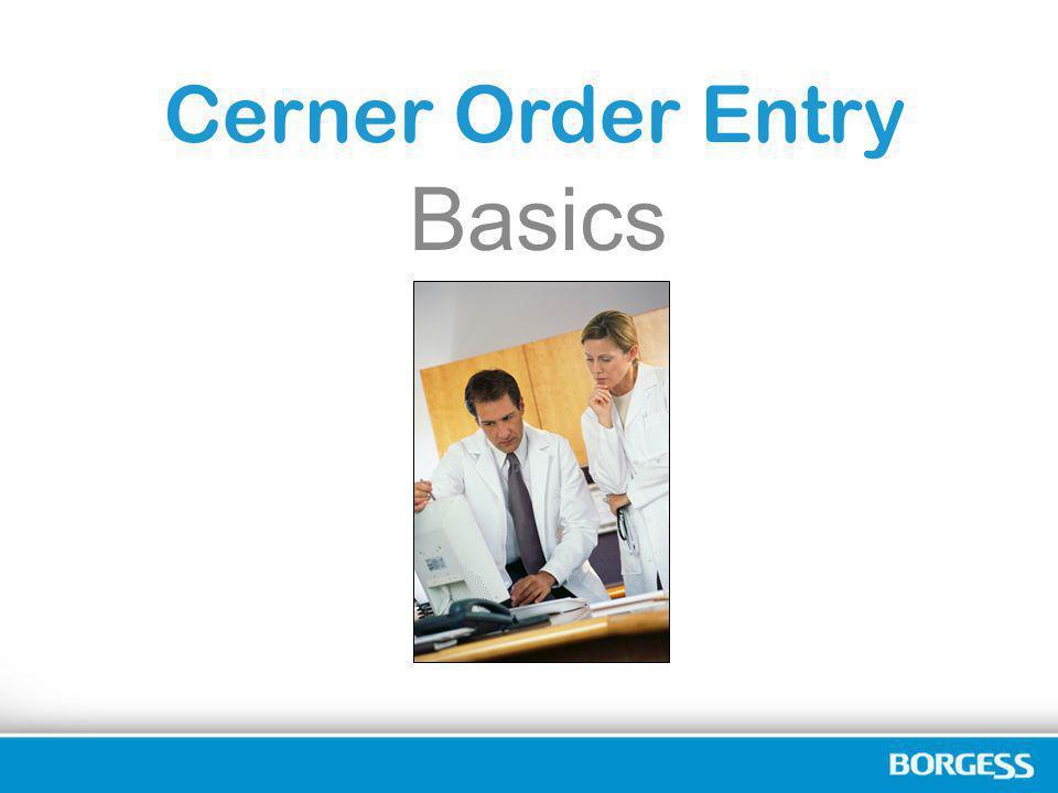Cerner Order Entry Basics
