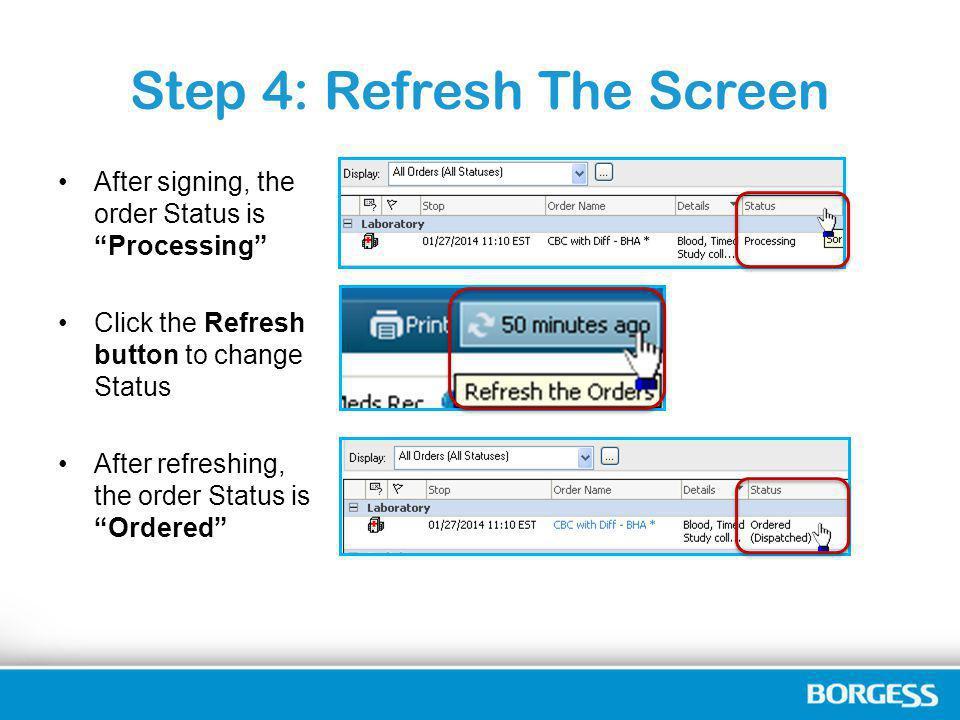 Step 4: Refresh The Screen