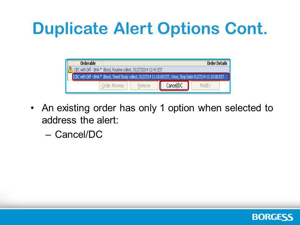Duplicate Alert Options Cont.