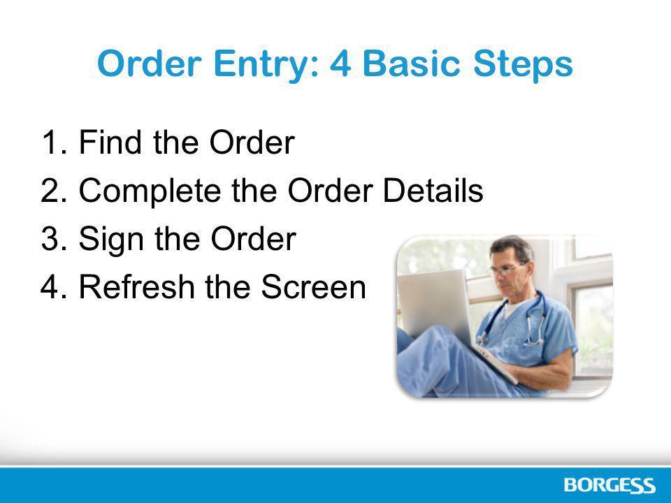 Order Entry: 4 Basic Steps