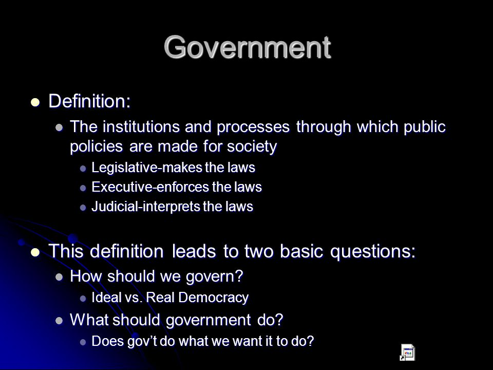 Government Definition: This definition leads to two basic questions: