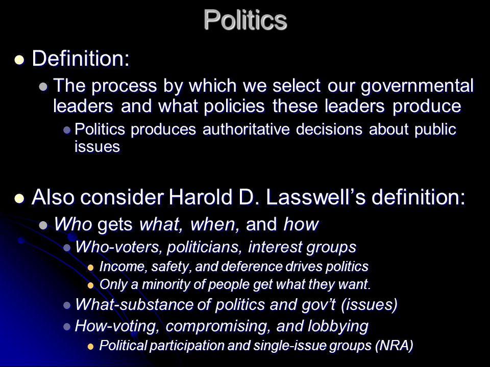 Politics Definition: Also consider Harold D. Lasswell's definition: