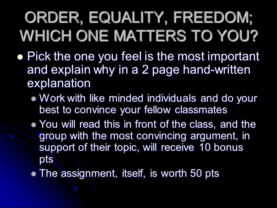 ORDER, EQUALITY, FREEDOM; WHICH ONE MATTERS TO YOU