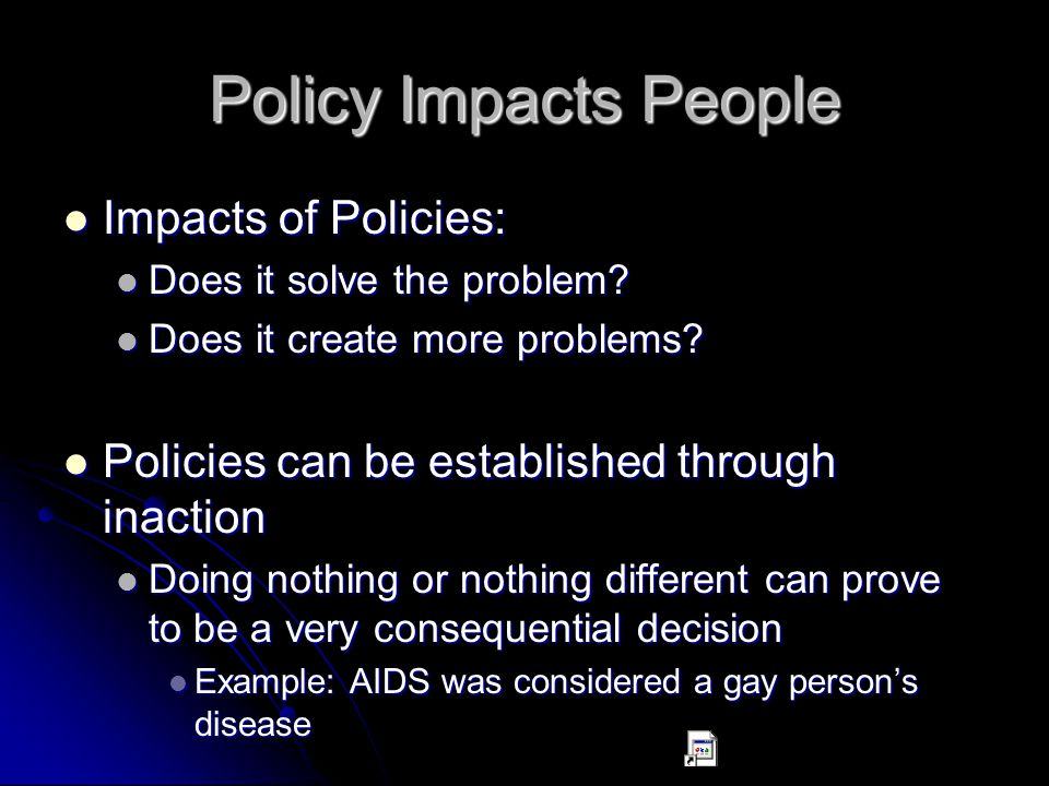 Policy Impacts People Impacts of Policies: