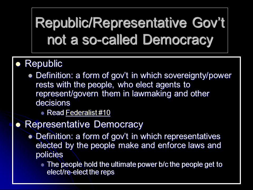Republic/Representative Gov't not a so-called Democracy