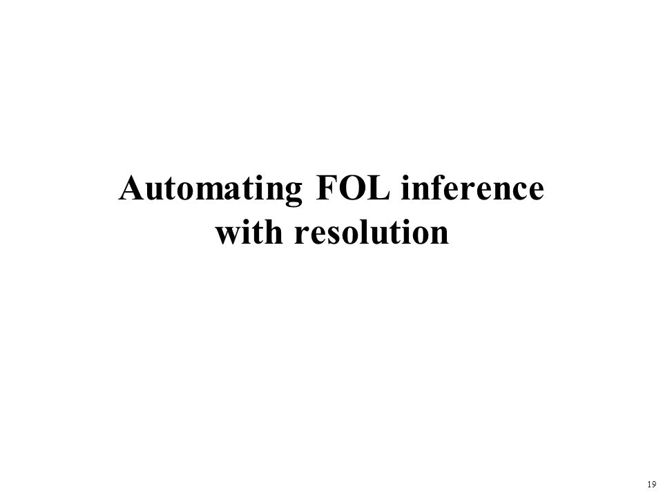 Automating FOL inference with resolution