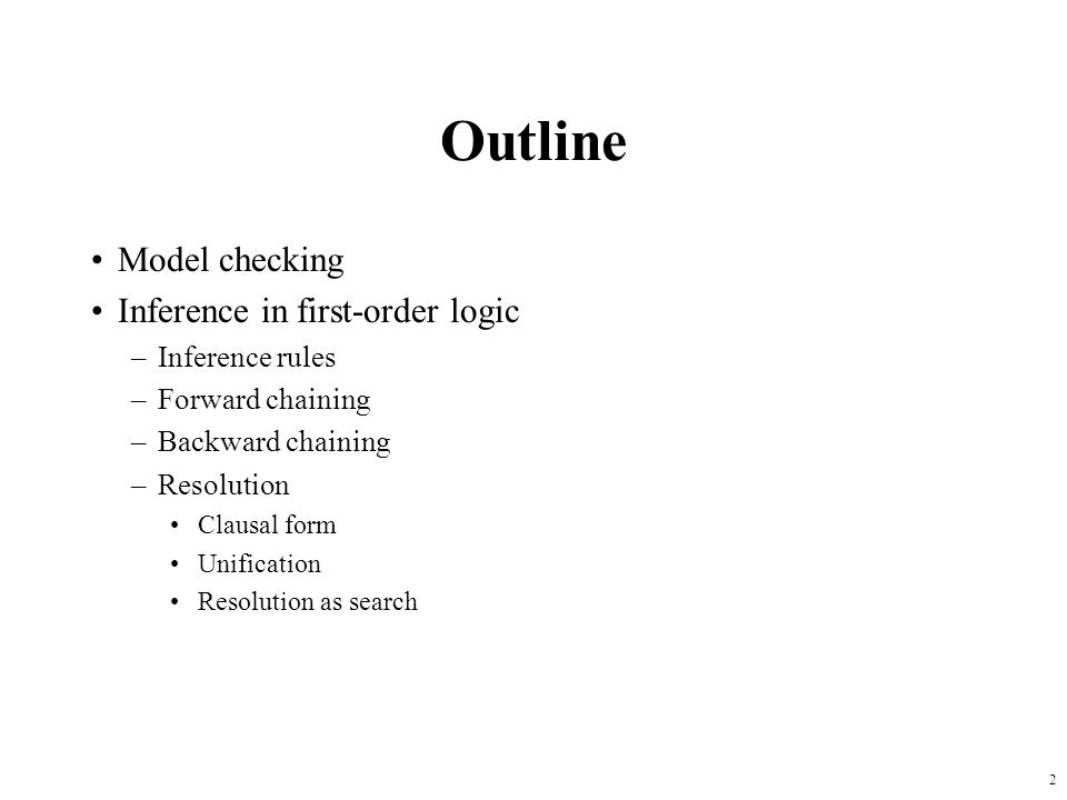 Outline Model checking Inference in first-order logic Inference rules