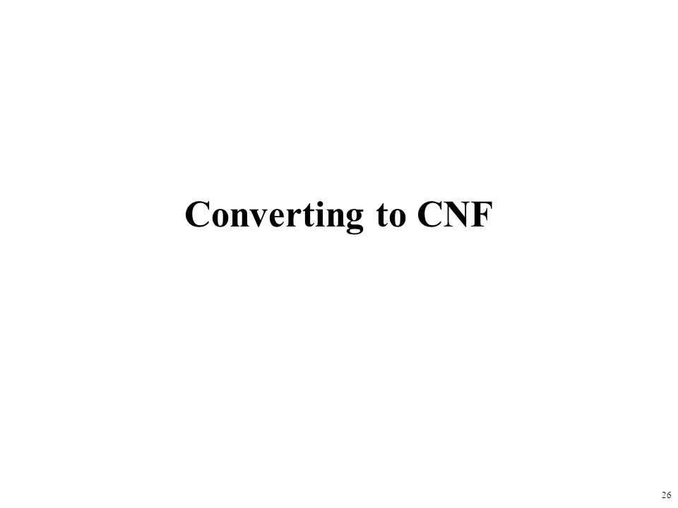 Converting to CNF