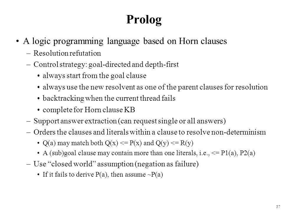 Prolog A logic programming language based on Horn clauses