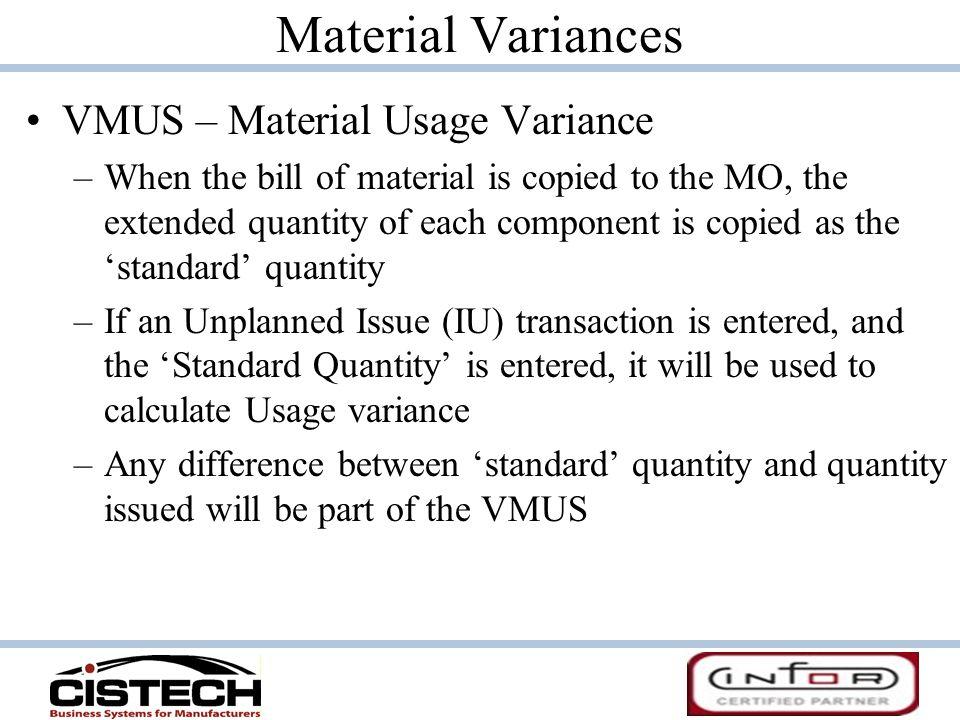 Material Variances VMUS – Material Usage Variance