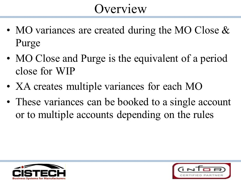 Overview MO variances are created during the MO Close & Purge