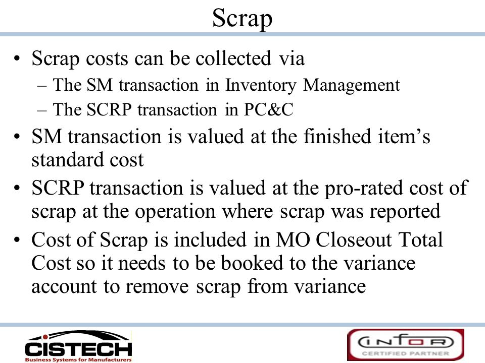 Scrap Scrap costs can be collected via