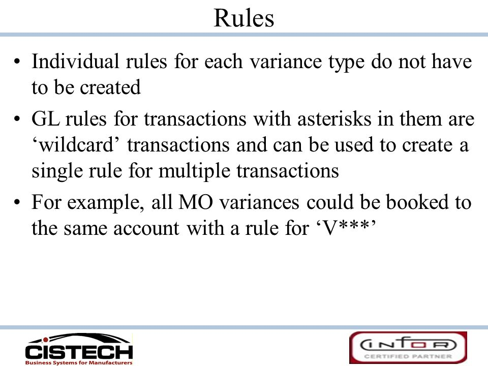 Rules Individual rules for each variance type do not have to be created.