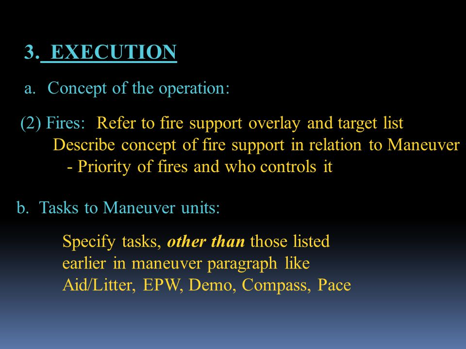 3. EXECUTION Concept of the operation: