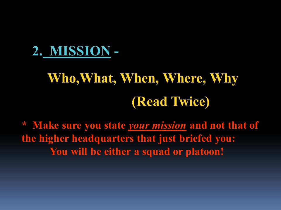 2. MISSION - Who,What, When, Where, Why (Read Twice)