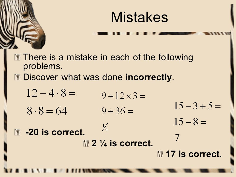 Mistakes There is a mistake in each of the following problems.