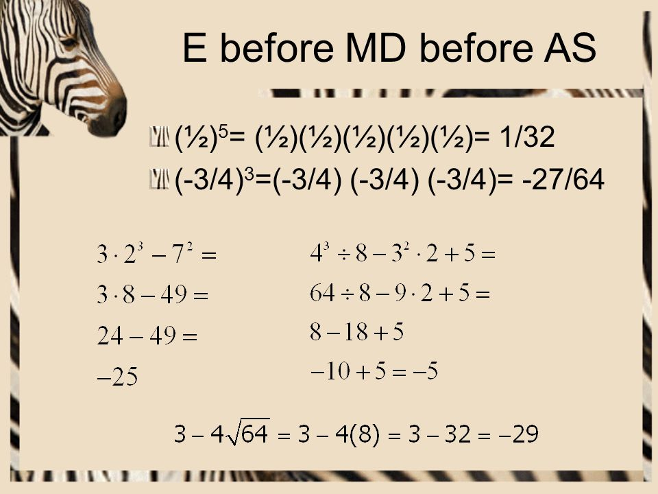 E before MD before AS (½)5= (½)(½)(½)(½)(½)= 1/32