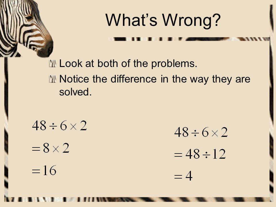 What's Wrong Look at both of the problems.