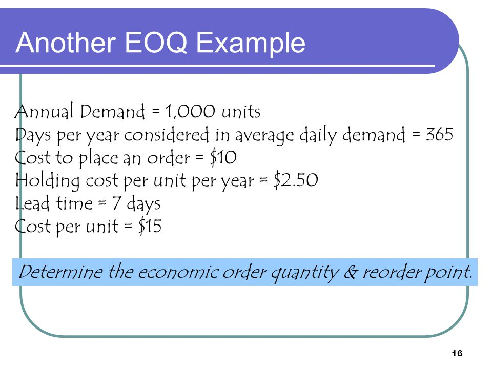 Another EOQ Example Annual Demand = 1,000 units
