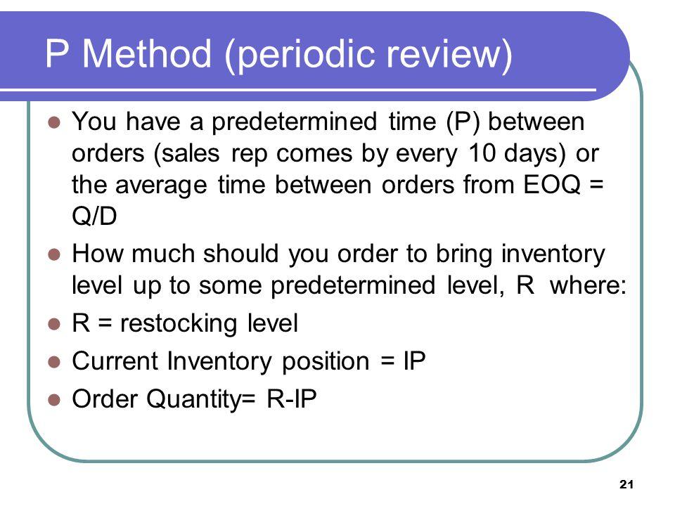 P Method (periodic review)