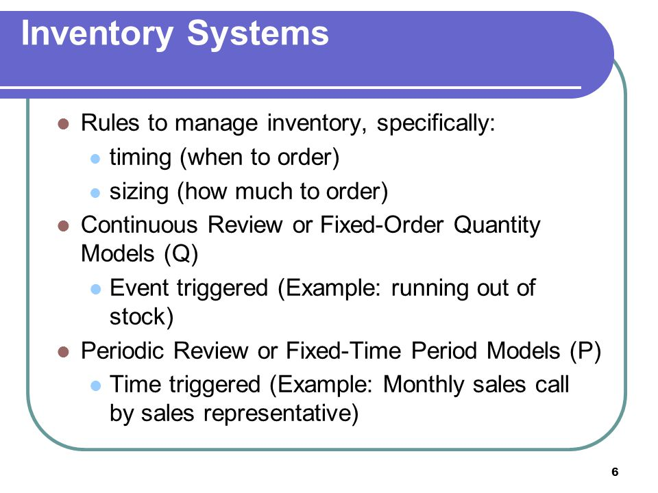 Inventory Systems Rules to manage inventory, specifically: