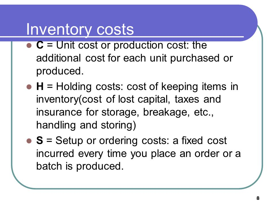 BA 339 3/31/2017. Inventory costs. C = Unit cost or production cost: the additional cost for each unit purchased or produced.
